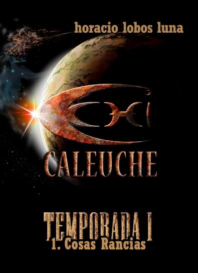"""Portada """"C.H.I. Caleuche. T1E1: """"Cosas rancias"""". Horacio Lobos Luna, 2017."""